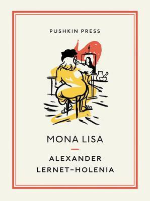 Mona Lisa by Ignat Avsey, Neil Gower, Alexander Lernet-Holenia