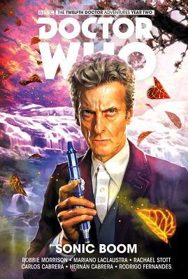 Doctor Who: The Twelfth Doctor, Vol. 6: Sonic Boom by Rachael Stott, Mariano Laclaustra, Robbie Morrison