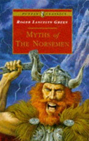Myths of the Norsemen: Retold from the Old Norse Poems and Tales by Alan Langford, Roger Lancelyn Green