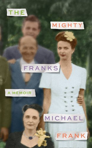 The Mighty Franks: A Memoir by Michael Frank