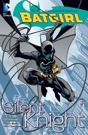 Batgirl, Vol. 1: Silent Knight by Chuck Dixon, Mike Deodato, Dale Eaglesham, Pablo Raimondi, Scott Peterson, Koi Turnbull, Robert Campanella, Damion Scott, Kelley Puckett