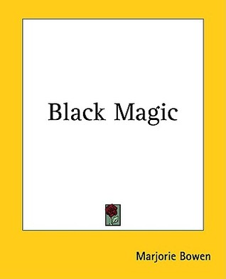 Black Magic by Marjorie Bowen