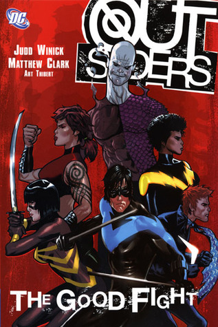 Outsiders, Vol. 5: The Good Fight by Art Thibert, Matthew Clark, Ron Randall, Judd Winick, Pop Mhan