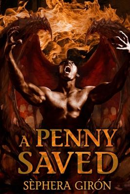 A Penny Saved by Sèphera Girón