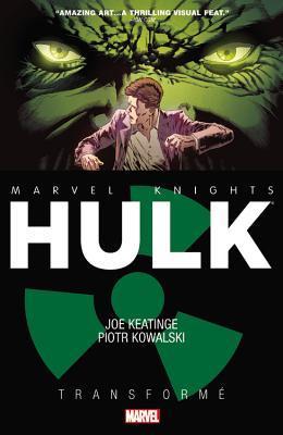 Marvel Knights: Hulk: Transformè by Joe Keatinge, Piotr Kowalski