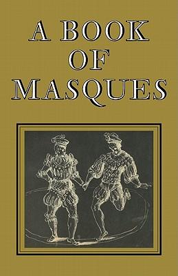 A Book of Masques: In Honour of Allardyce Nicoll by Ben Jonson
