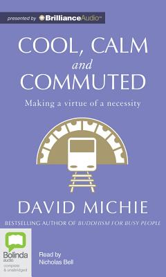 Cool, Calm and Commuted by David Michie