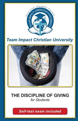 The Discipline of Giving for students by Team Impact Christian University