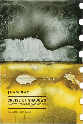 Cruise of Shadows by Scott Nicolay, Jean Ray