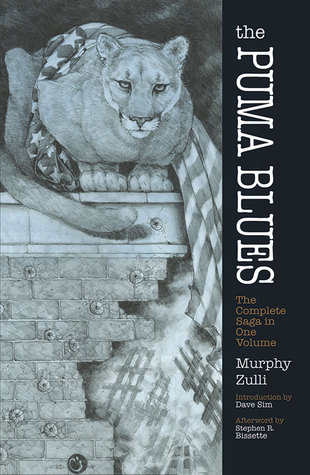 The Puma Blues: The Complete Saga in One Volume by Stephen Murphy, Stephen R. Bissette, Michael Zulli, Dave Sim