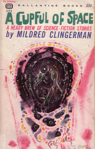 A Cupful of Space by Mildred Clingerman