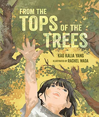 From the Tops of the Trees by Kao Kalia Yang