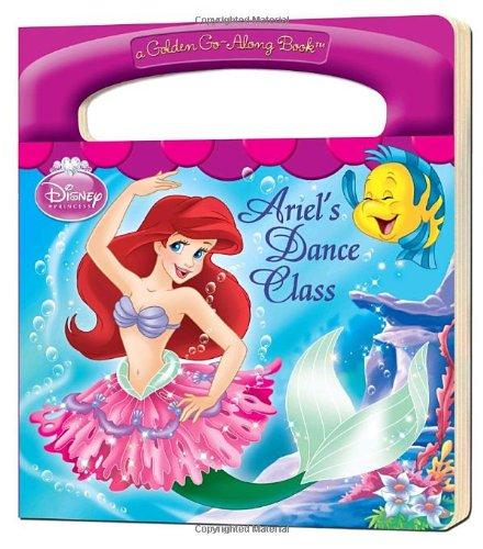 Ariel's Dance Class: a Golden Go-Along Book by Walt Disney Company