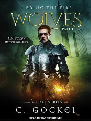 I Bring the Fire: Wolves by C. Gockel