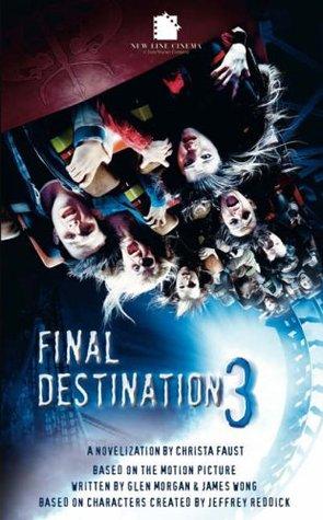 Final Destination 3 by Glen Morgan, James Wong, Christa Faust