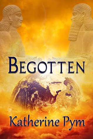 Begotten by Katherine Pym