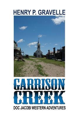 Garrison Creek by Henry P. Gravelle