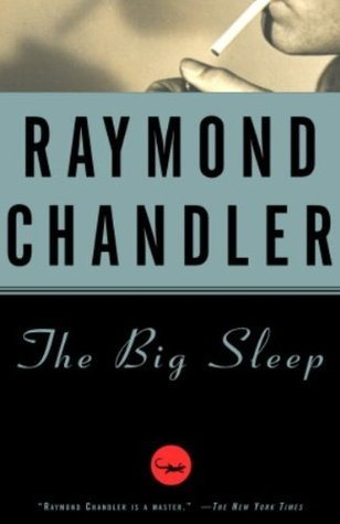 The Big Sleep by Raymond Chandler