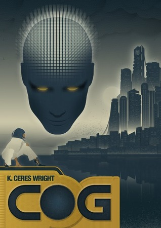 Cog by Christopher Paul Carey, K. Ceres Wright