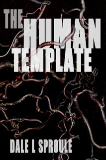The Human Template (Avenging Glory #1) by Dale L. Sproule