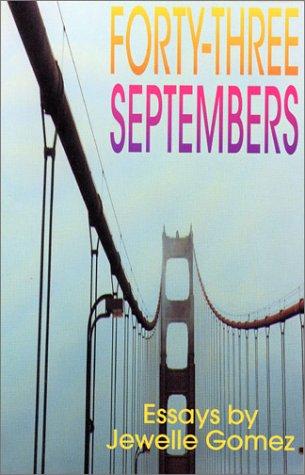 Forty-Three Septembers: Essays by Jewelle L. Gómez