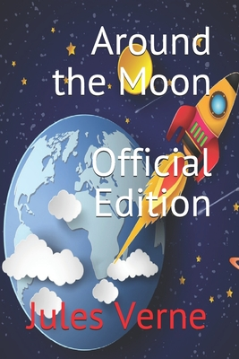 Around the Moon (Official Edition) by Jules Verne