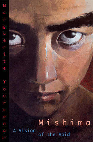 Mishima: A Vision of the Void by Donald Richie, Marguerite Yourcenar, Alberto Manguel