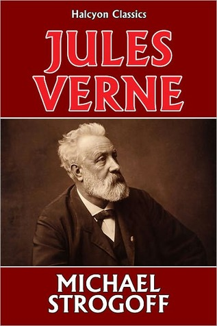 Michael Strogoff by Jules Verne by Jules Verne, W.H.G. Kingston