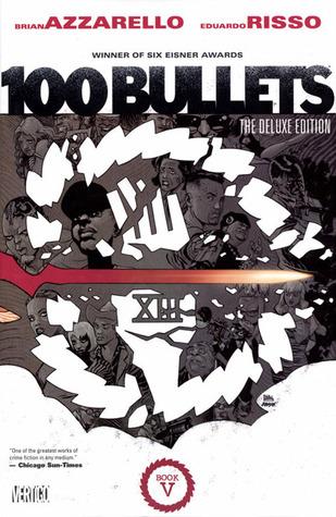 100 Bullets: The Deluxe Edition Book V by Eduardo Risso, Brian Azzarello