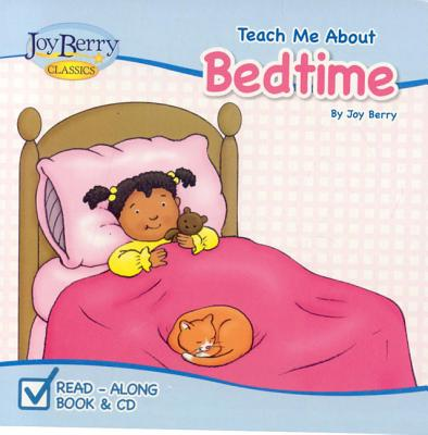 Teach Me about Bedtime [With CD (Audio)] by Joy Berry