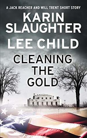 Cleaning the Gold by Lee Child, Karin Slaughter