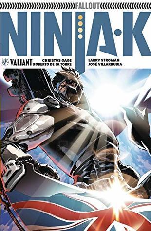 Ninja-K, Vol. 3: Fallout by Christos Gage, Larry Stroman, Robert De La Torre