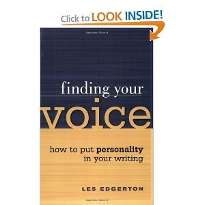 Finding Your Voice: How to Put Personality in Your Writing by Les Edgerton