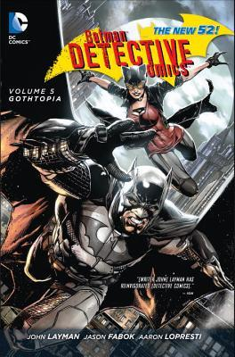 Batman: Detective Comics, Volume 5: Gothtopia by Jason Fabok, John Layman