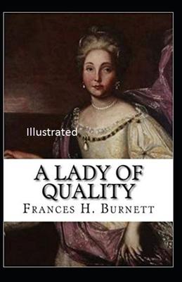 A Lady of Quailty Illustrated by Frances Hodgson Burnett