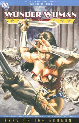 Wonder Woman: Eyes of the Gorgon by Drew Edward Johnson, Sean Phillips, Ray Snyder, James Raiz, Greg Rucka