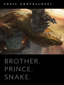 Brother. Prince. Snake. by Cecil Castellucci