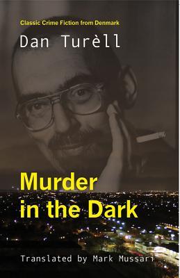 Murder in the Dark by Dan Turell