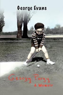 Georgy Porgy: A Memoir by George Evans