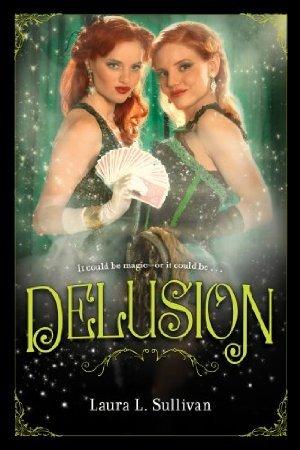 Delusion by Laura L. Sullivan
