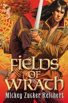 Fields of Wrath by Mickey Zucker Reichert