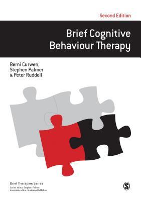 Brief Cognitive Behaviour Therapy by Peter Ruddell, Berni Curwen, Stephen Palmer