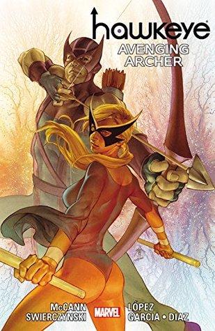 Hawkeye: Avenging Archer by Manuel García, Jim McCann, Paco Diaz Luque, Duane Swierczynski, David López