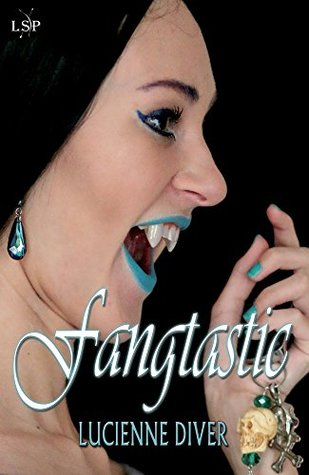 Fangtastic (Vamped Book 3) by Lucienne Diver