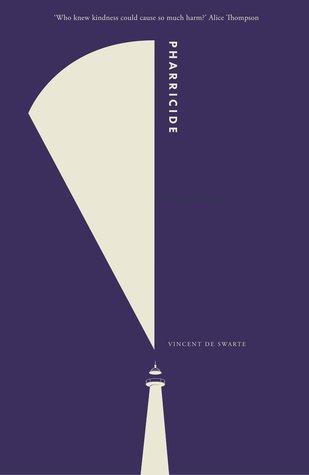 Pharricide by Alison Moore, Vincent de Swarte, Nicholas Royle