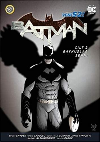 Batman, Cilt 2: Baykuşlar Şehri by Scott Snyder, Gregg Capullo
