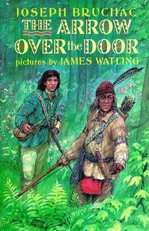 The Arrow Over the Door by Joseph Bruchac, James Watling