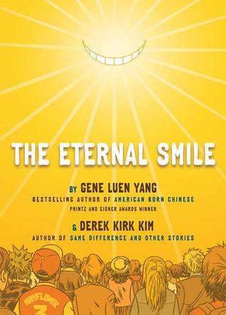 The Eternal Smile: Three Stories by Derek Kim, Derek Kirk Kim, Gene Luen Yang