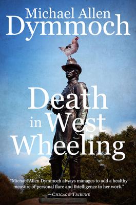 Death in West Wheeling by Michael Allen Dymmoch