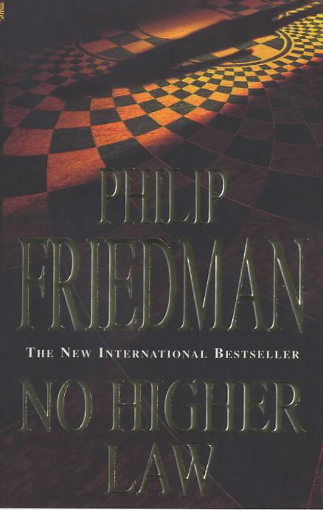 No Higher Law by Phillip Friedman